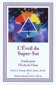 L'Eveil du Super-Soi – Guide pour l'Ecole de l'Ame